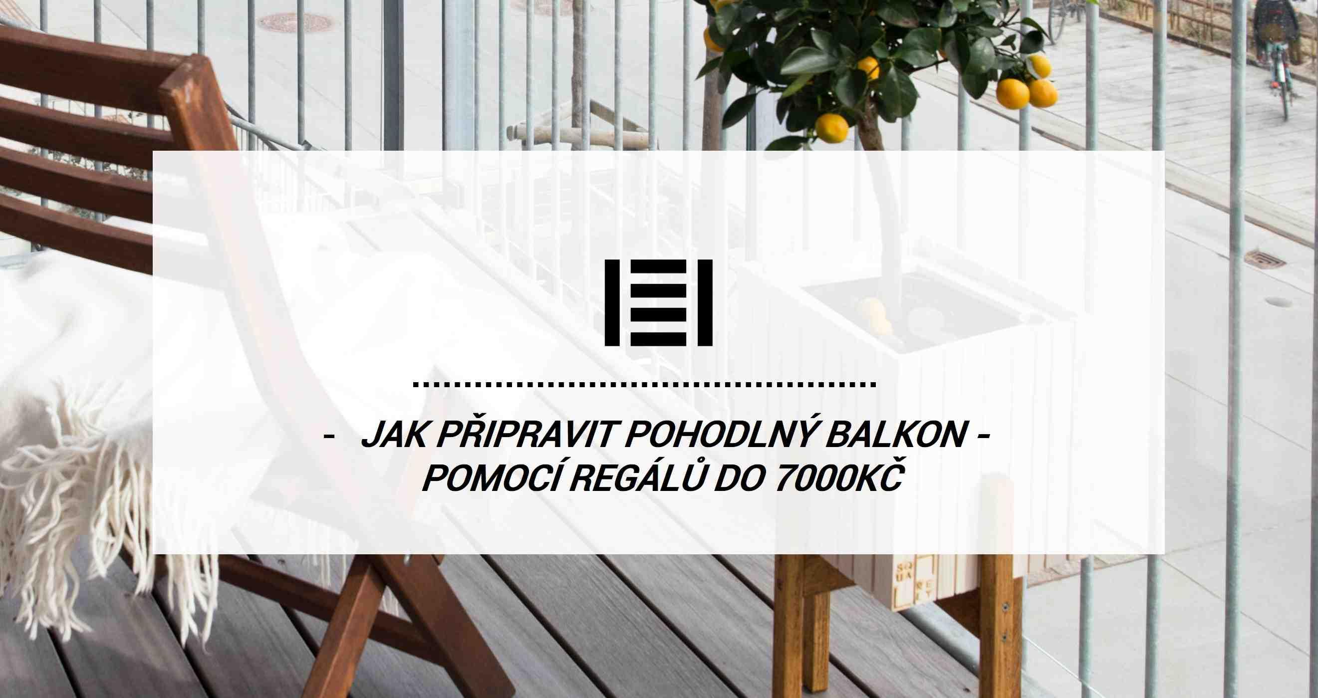 Jak připravit pohodlný balkon pomocí regálů do 7000Kč | Majster Regál
