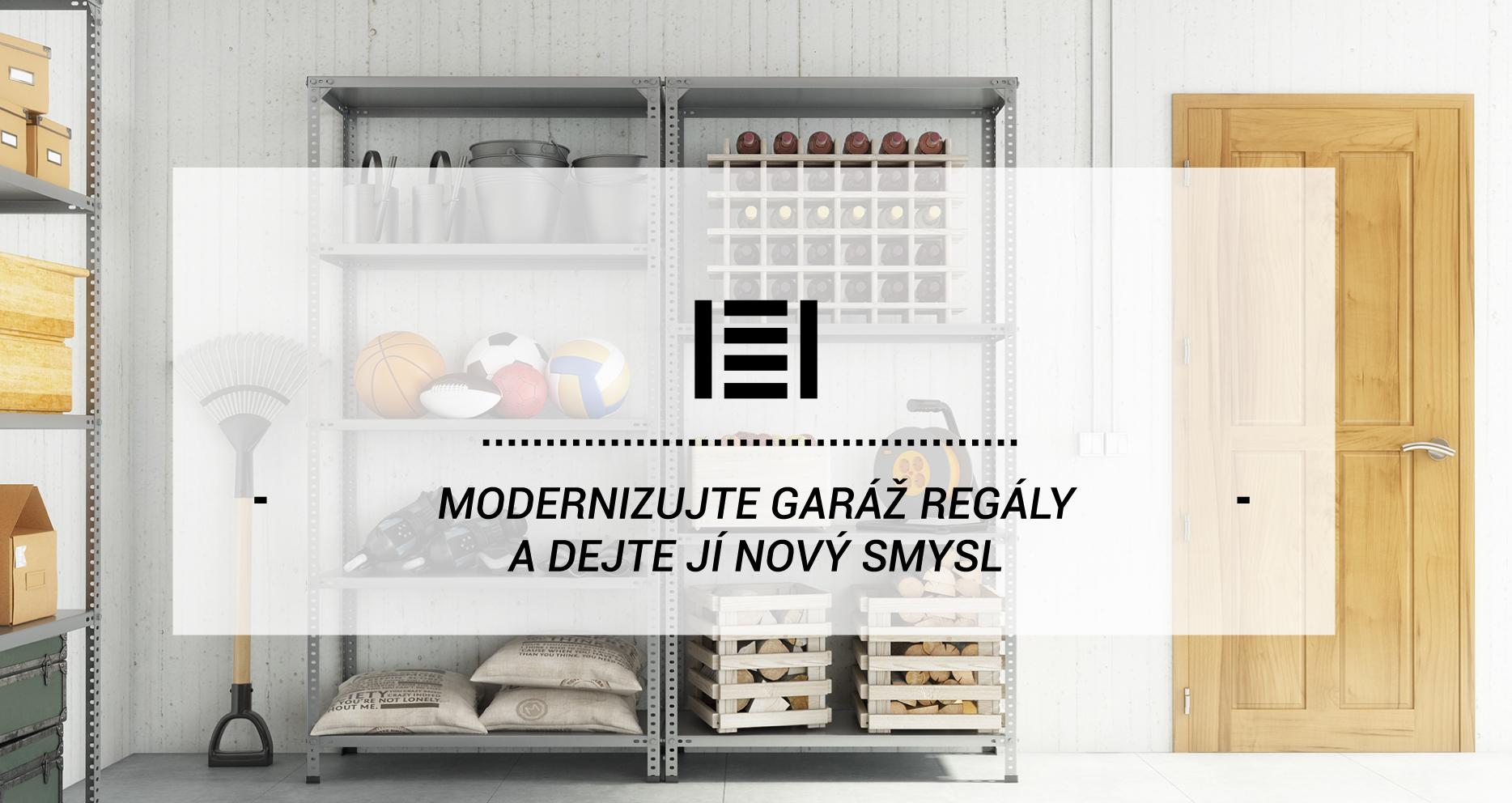 Modernizujte garáž regály a dejte jí nový smysl