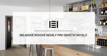 Skladové kovové regály pro hotely a restaurace